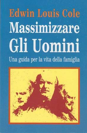 Massimizzare gli uomini - Una guida per la vita della famiglia (Brossura)
