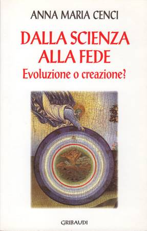 Dalla scienza alla fede - Evoluzione o creazione? (Brossura)