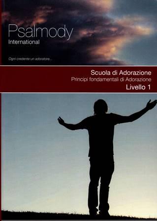 Scuola di Adorazione - Principi fondamentali di Adorazione - Livello 1 (Brossura)