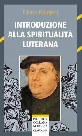 Introduzione alla spiritualità luterana (Brossura)