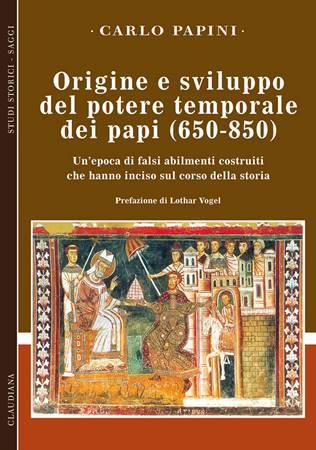 Origine e sviluppo del potere temporale dei papi (650-850) (Brossura)