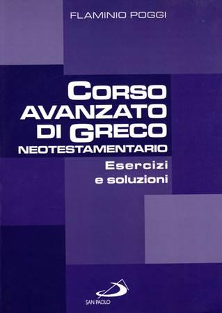 Corso avanzato di Greco neotestamentario - Esercizi e soluzioni (Brossura)