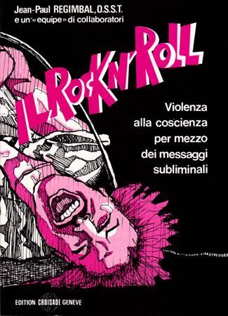 Il Rock'n'roll - Violenza alla coscienza per mezzo dei messaggi subliminali nella musica.