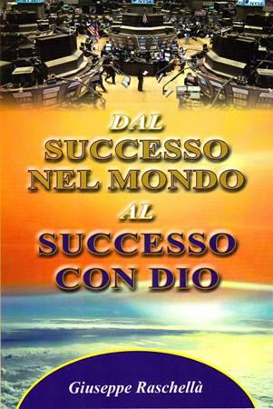 Dal successo nel mondo al successo con Dio (Brossura)
