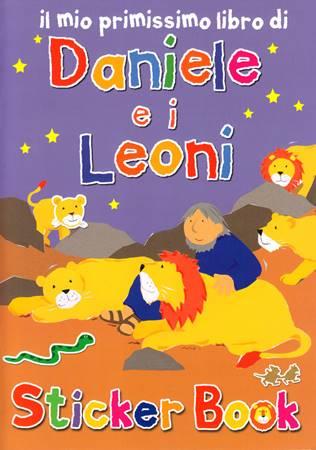 Daniele e i leoni - Libro illustrato con adesivi (Spillato)