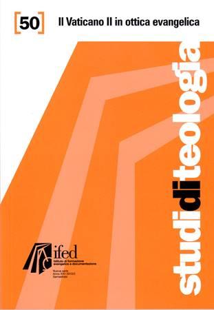 Il Vaticano II in un'ottica evangelica - Studi di Teologia n° 50 (Brossura)