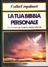 La tua Bibbia personale - Uno strumento per aiutarti a crescere nella fede (Brossura)