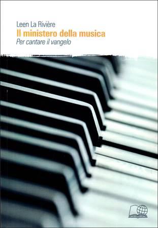 Il ministero della musica. Per cantare il Vangelo (Brossura)