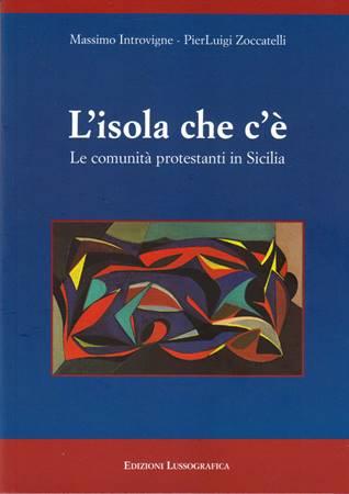 L'isola che c'è. Le comunità protestanti in Sicilia (Brossura)