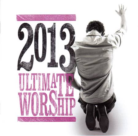 2013 Ultimate Worship