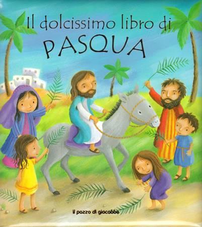 Il dolcissimo libro di Pasqua (Copertina Rigida Imbottita)