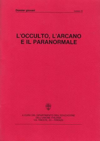 L'occulto, l'arcano e il paranormale (Spillato)