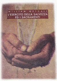 L'Esercito della Salvezza ed i sacramenti (Brossura)