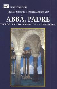 Abbà Padre - Teologia e psicologia della preghiera (Brossura)