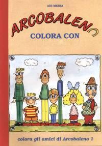 Colora gli amici di arcobaleno (Brossura)