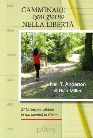 Camminare ogni giorno nella libertà (Brossura)