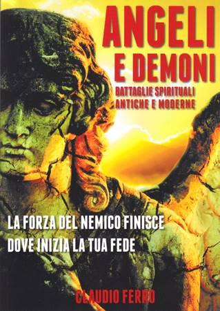 Angeli e demoni, battaglie spirituali antiche e moderne (Brossura)