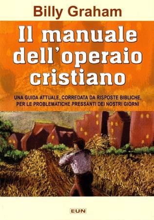 Il manuale dell'operaio cristiano (Brossura)