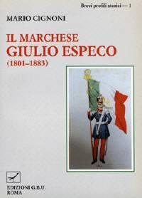 Il marchese Giulio Especo (1801 - 1883) (Brossura)