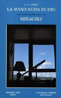 La mano nuda di Dio - Uno studio preliminare sui miracoli (Brossura)