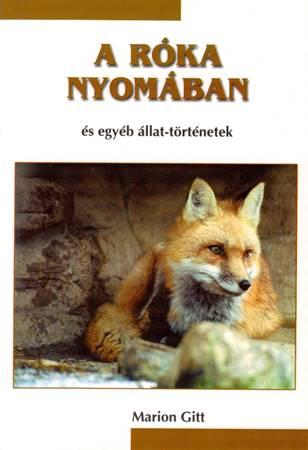 A róka nyomában és egyéb állat-történetek (Brossura)