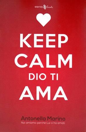 Keep Calm, Dio ti ama - Libro Grande + Tascabile (Brossura)