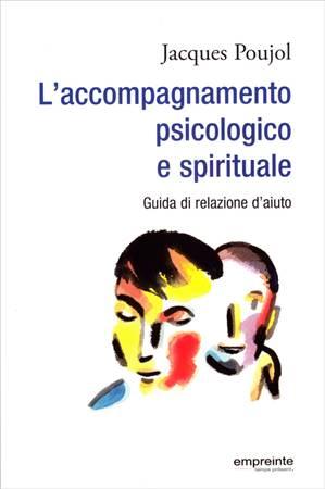 L'accompagnamento psicologico e spirituale (Brossura)