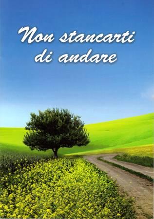 Non stancarti di andare - Libretto regalo con frasi di incoraggiamento (05D 185) (Spillato)