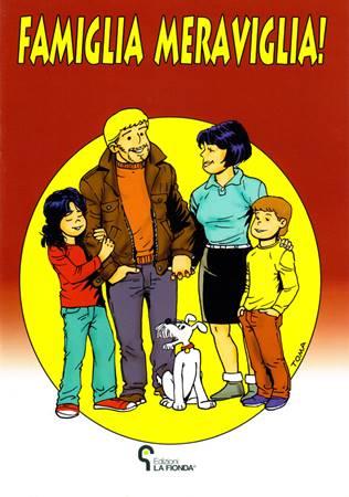 Famiglia meraviglia! - Fumetto per trasmettere valore della famiglia (Spillato)