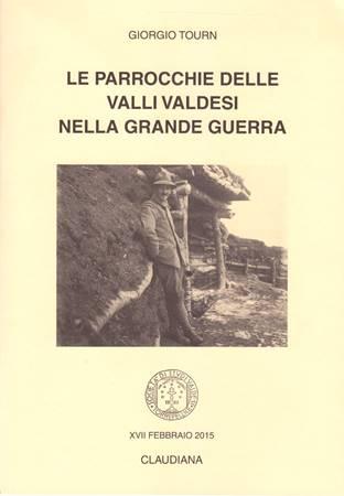 Le parrocchie delle Valli valdesi nella grande guerra (Spillato)