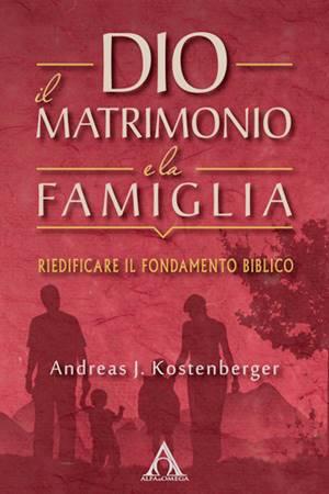 Dio, il matrimonio e la famiglia (Brossura)