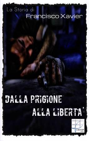 Dalla prigione alla libertà (Brossura)