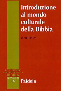 Introduzione al mondo culturale della Bibbia