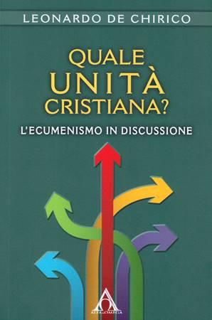 Quale unità cristiana? (Brossura)