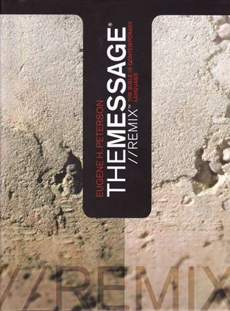 The Message Remix Bible Eugene H. Peterson (Copertina rigida)
