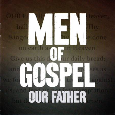 Men of Gospel - Our Father