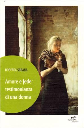 Amore e fede: testimonianza di una donna (Brossura)