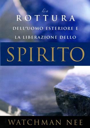 La rottura dell'uomo esteriore e la liberazione dello spirito (Brossura)