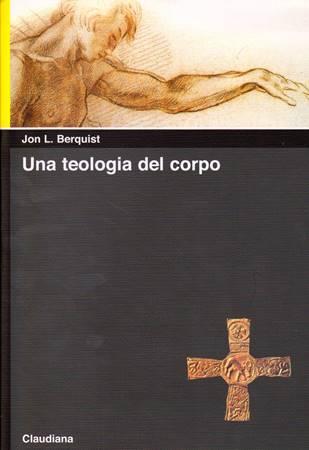 Una teologia del corpo (Brossura)