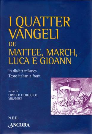 I quatter Vangeli de Mattee, March, Luca e Gioann (I quattro Vangeli in dialetto milanese) (Copertina rigida)