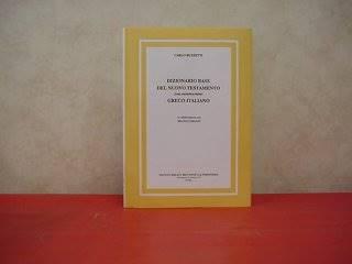 Dizionario base del Nuovo Testamento Greco - Italiano - In collaborazione con Bruno Cosani