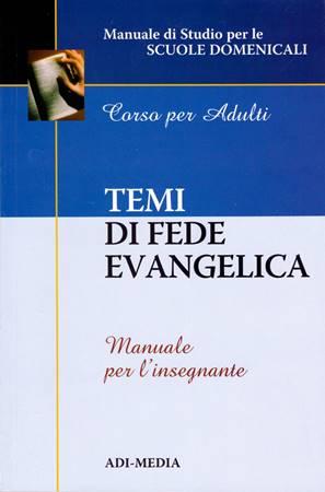 Temi di fede evangelica - Manuale per l'insegnante (Brossura)