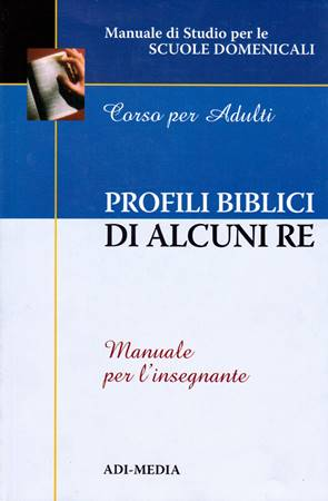Profili biblici di alcuni re - Manuale per l'insegnante (Brossura)