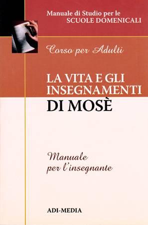 La vita e gli insegnamenti di Mosè - Manuale per l'insegnante (Brossura)
