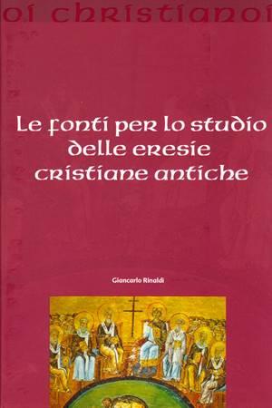 Le fonti per lo studio delle eresie cristiane antiche (Brossura)