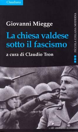 La Chiesa Valdese sotto il Fascismo (Brossura)