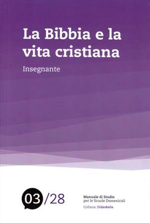 La Bibbia e la vita cristiana - Manuale Insegnante 03/28 (Brossura)