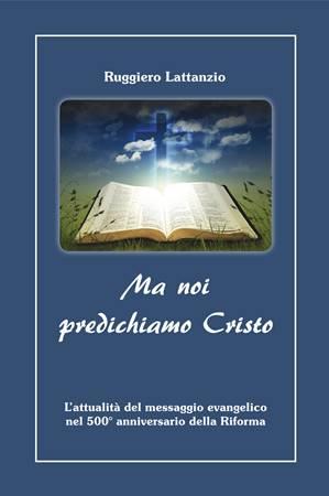 Ma noi predichiamo Cristo (Brossura)