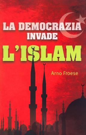 La democrazia invade l'Islam (Brossura)