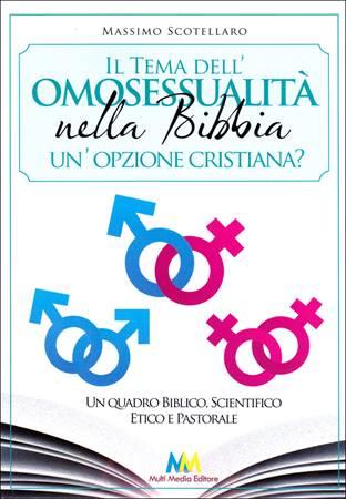 Il tema dell'omosessualità nella Bibbia. Un'opzione cristiana? (Brossura)